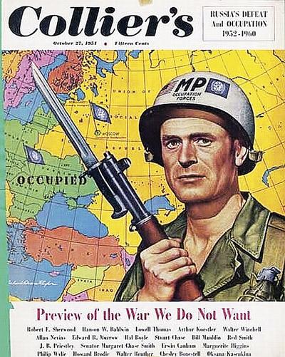 ამერიკული ჟურნალ COLLIER'S 1951 წლის ოქტომბრის ნომრის ყდა: ამერიკელი ჯარისკაცი სსრკ-ს რუკის ფონზე, რომლის რაიონები, მათ შორის დედაქალაქი მოსკოვი (ისევე, როგორც სოციალისტური ქვეყნები ევროპაში), აშშ-ის მიერ არის ოკუპირებული